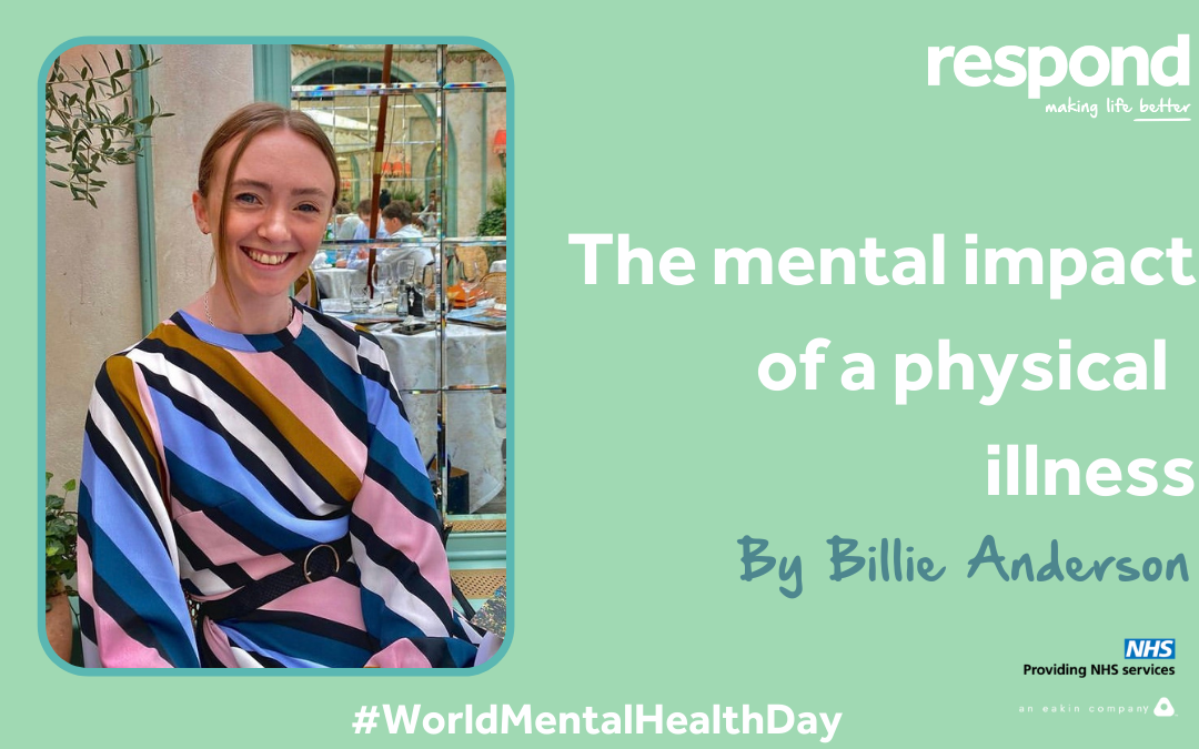 World Mental Health Day 2022 | The mental impact of a physical illness, by Billie Anderson
